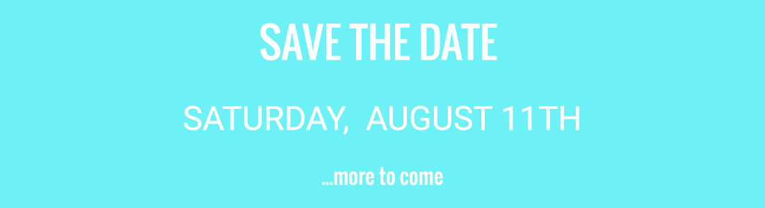 Save the Date - Saturday , August 11th. More information to come.