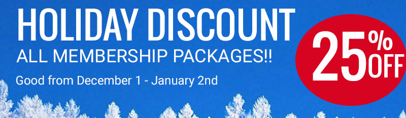 SPECIAL SAVINGS ON MEMBERSHIP PACKAGES NOW AVAILABLE FOR 25% OFF!!. The offer is good from December 1 thru January 2, 2019