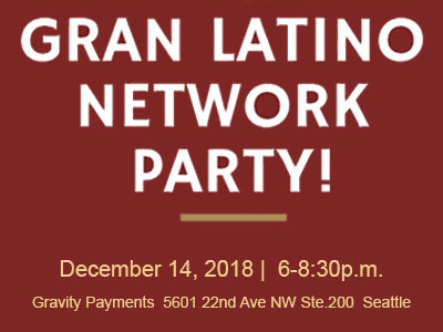 GRAN Latino Network Party - Friday, December 14, 2018  in Seattle, WA