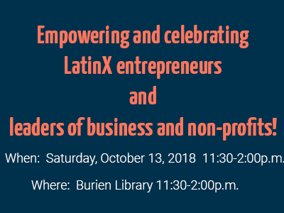 Scenes from Empowering and Celebrating LatinX entrepreneurs and leaders of business and non-profits! on October 13, 2018