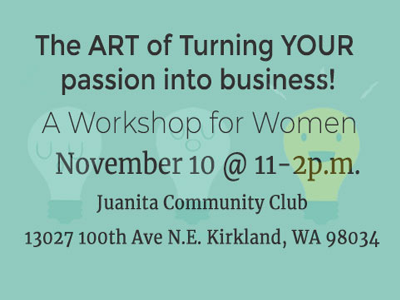 Scenes from Art of Turning Your Passion into Business Women's Workshop! on November 10, 2018