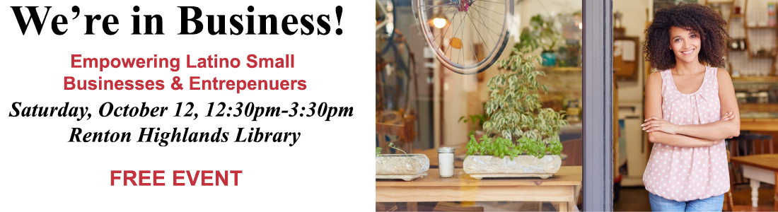 we-re-in-business-empowreing-latino-small-businesses-and-entrepreneurs-saturday-october-12-2019-renton-highlands-library-1100b300