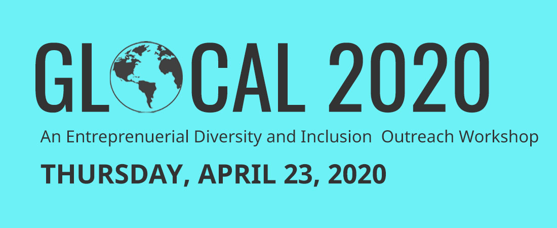 GLOCAL 2020 - An Entreprenuerial Diversity and Inclusion  Outreach Workshop