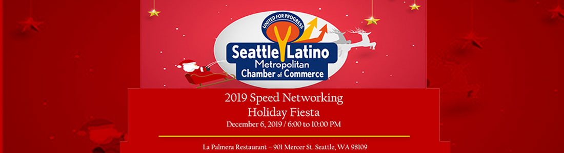 2019 Speed Networking  & Holiday Fiesta Party - December 6, 2019 - La Palmera Restaurant , Seattle, WA