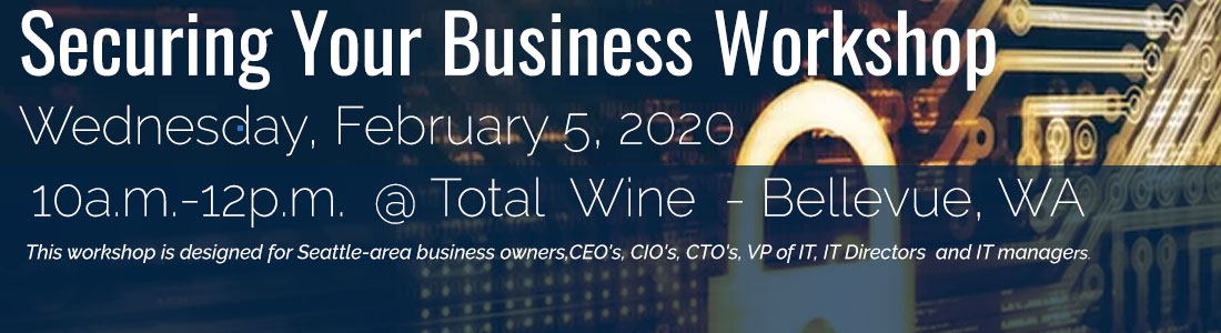 securing-your-business-workshop-february-5-2020-total-wine-bellevue-wa-1100b300-1