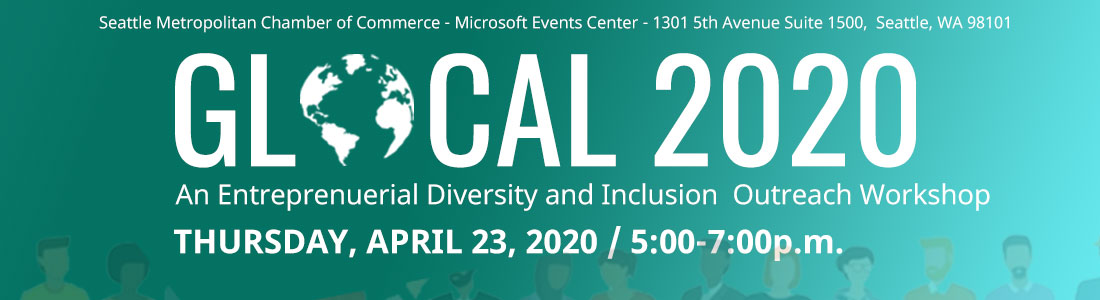 glocal-2020-outreach-an-entprenuerial-diversity-inclusion-workshop-april-23-2020-seattle-metropolitan-chamber-of-commerce-microsoft-events-center-seattle-1100b300
