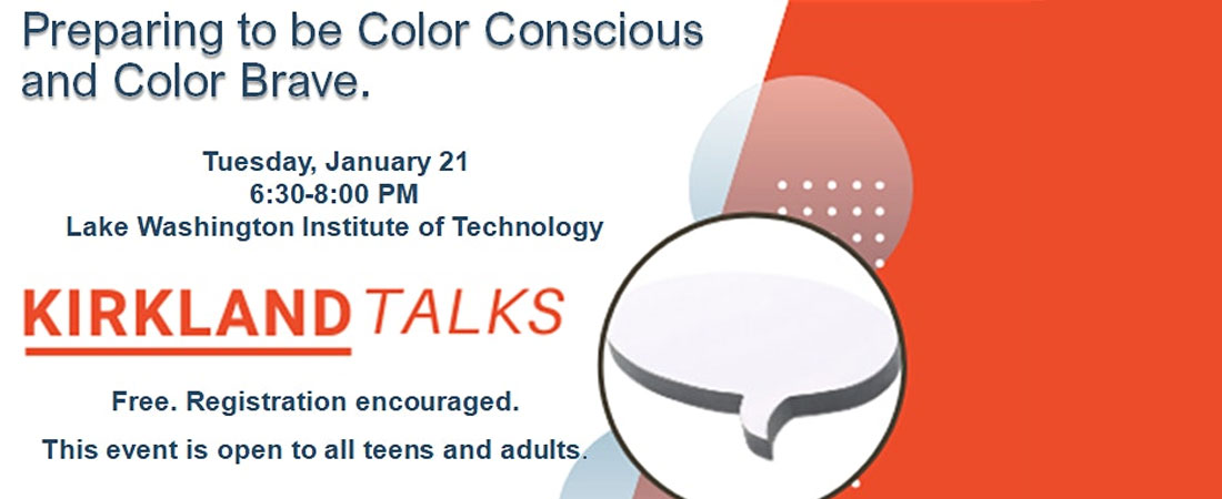 Kirkland Talks - Preparing to be Color Conscious and Color Brave - January 21, 2020 6:30-8p.m.
