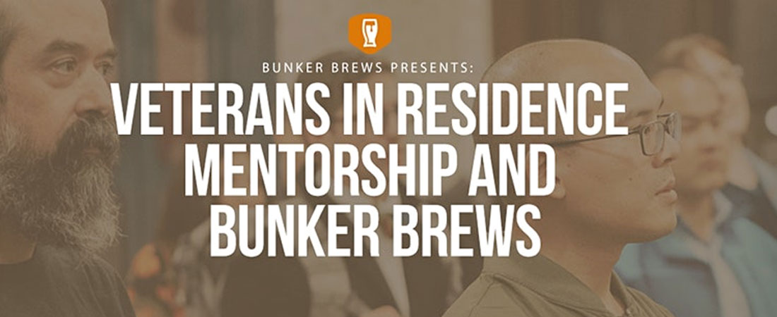 Join Veterans in Residence in Mentorship and Bunker Brews at WeWork in Seattle on Thursday, January 30th, 2020 between 5:30-8:00p.m.