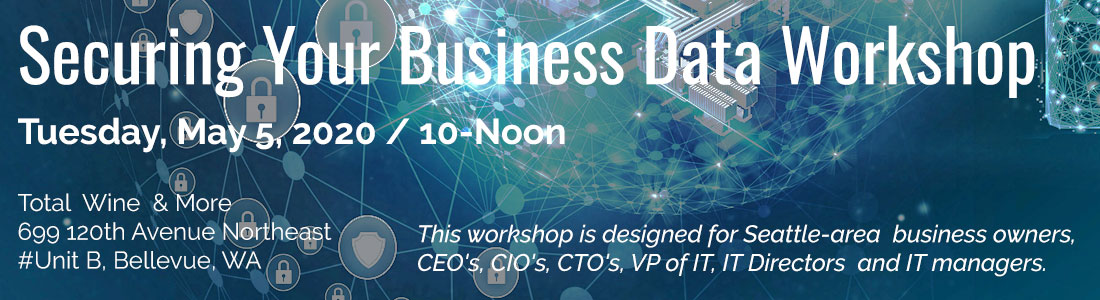 securing-your-business-workshop-may-5-2020-total-wine-and-more-bellevue-wa-1100b300